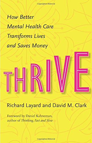 9780691169637: Thrive: How Better Mental Health Care Transforms Lives and Saves Money