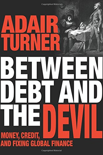 9780691169644: Between Debt and the Devil: Money, Credit, and Fixing Global Finance