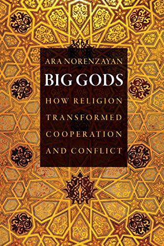 9780691169743: Big Gods: How Religion Transformed Cooperation and Conflict