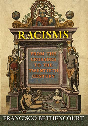 9780691169750: Racisms: From the Crusades to the Twentieth Century
