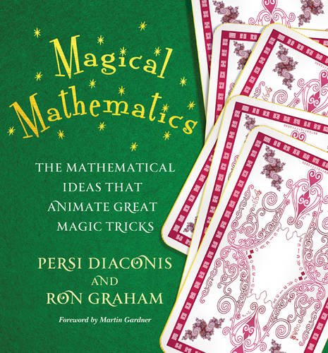 9780691169774: Magical Mathematics: The Mathematical Ideas That Animate Great Magic Tricks