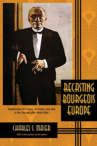 9780691169798: Recasting Bourgeois Europe: Stabilization in France, Germany, and Italy in the Decade after World War I