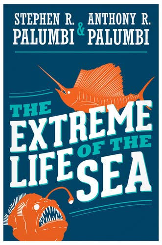 9780691169811: The Extreme Life of the Sea