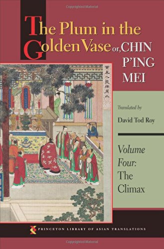 9780691169828: The Plum in the Golden Vase or, Chin P'ing Mei, Volume Four: The Climax (Princeton Library of Asian Translations)
