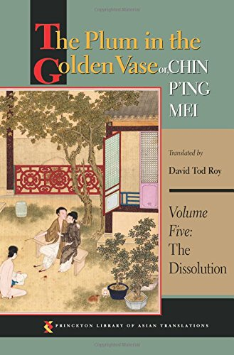 9780691169835: The Plum in the Golden Vase or, Chin P'ing Mei, Volume Five: The Dissolution (Princeton Library of Asian Translations)