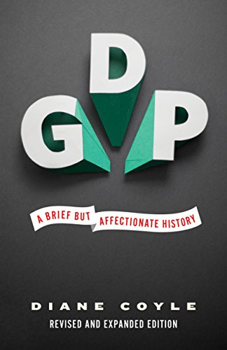 9780691169859: GDP - A Brief but Affectionate History