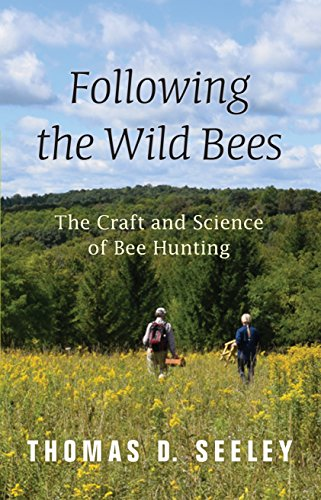 9780691170268: Following the Wild Bees: The Craft and Science of Bee Hunting