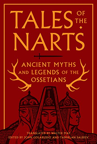 9780691170404: Tales of the Narts: Ancient Myths and Legends of the Ossetians