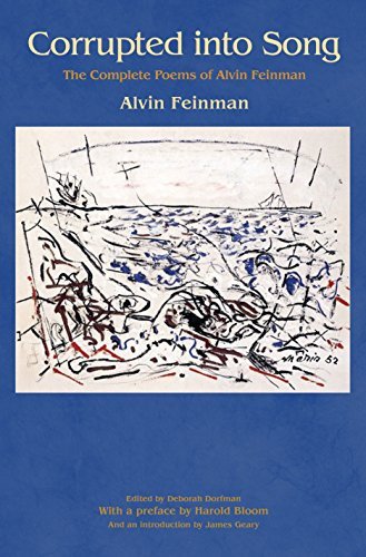 Corrupted into Song: The Complete Poems of: Feinman, Alvin