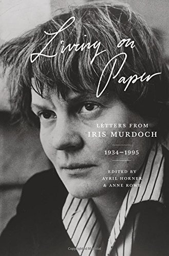 9780691170565: Living on Paper: Letters from Iris Murdoch, 1934–1995