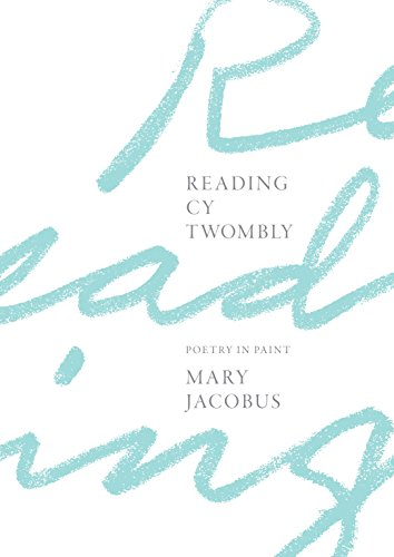 9780691170725: Reading Cy Twombly: Poetry in Paint