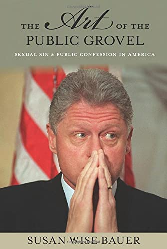 9780691170824: The Art of the Public Grovel: Sexual Sin and Public Confession in America