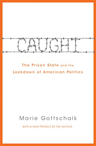 9780691170831: Caught: The Prison State and the Lockdown of American Politics