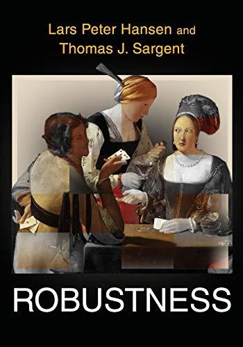 Robustness: Hansen, Lars Peter, Sargent, Thomas J.