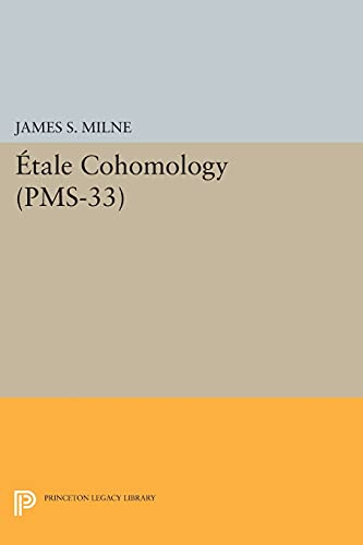 9780691171104: Étale Cohomology (PMS-33) (Princeton Mathematical Series)
