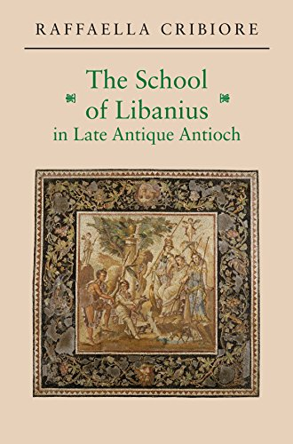 9780691171357: The School of Libanius in Late Antique Antioch