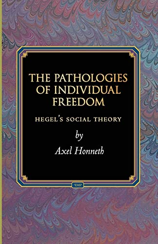 9780691171371: The Pathologies of Individual Freedom: Hegel's Social Theory (Princeton Monographs in Philosophy)