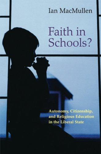 9780691171388: Faith in Schools?: Autonomy, Citizenship, And Religious Education In The Liberal State