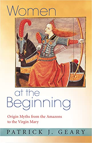 9780691171463: Women at the Beginning: Origin Myths from the Amazons to the Virgin Mary