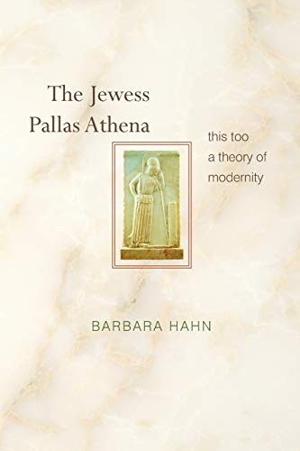 9780691171470: The Jewess Pallas Athena: This Too a Theory of Modernity