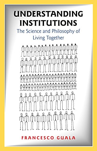 9780691171784: Understanding Institutions: The Science and Philosophy of Living Together