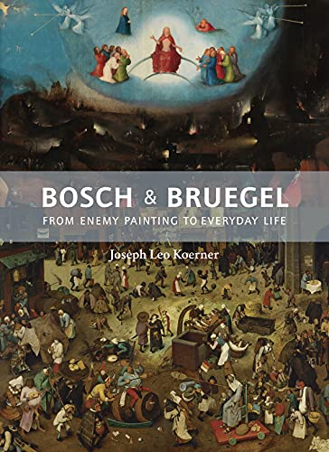 9780691172286: Bosch and Bruegel: From Enemy Painting to Everyday Life (The A. W. Mellon Lectures in the Fine Arts)