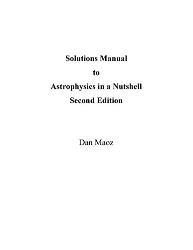 Astrophysics in a Nutshell Solutions Manual 2e: Dan Maoz