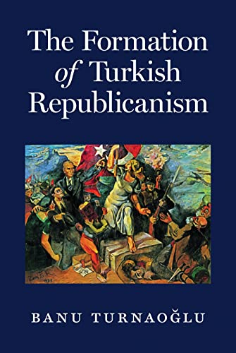 9780691172743: The Formation of Turkish Republicanism