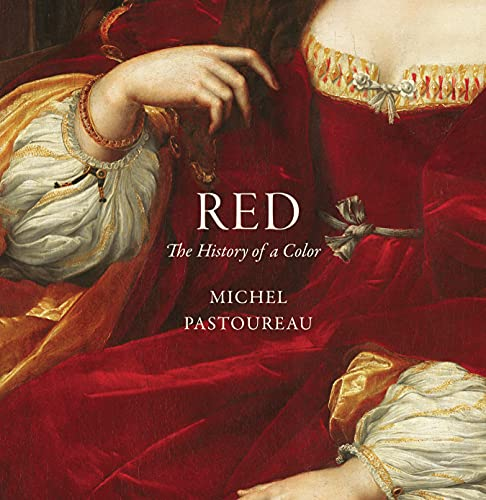 Red: The History of a Color: Michel Pastoureau, Jody Gladding