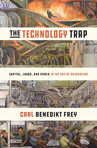 9780691172798: The Technology Trap: Capital, Labor, and Power in the Age of Automation