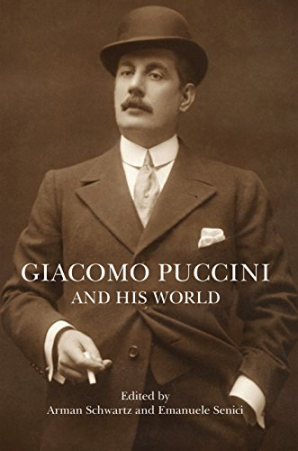 Giacomo Puccini and His World (The Bard Music Festival): Schwartz, Arman [Editor]; Senici, Emanuele...