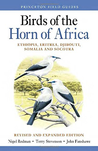 Stock image for Birds of the Horn of Africa: Ethiopia, Eritrea, Djibouti, Somalia, and Socotra - Revised and Expanded Edition (Princeton Field Guides, 107) for sale by BookShop4U