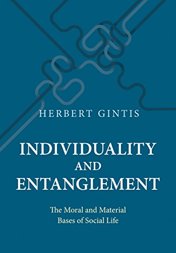 9780691172910: Individuality and Entanglement: The Moral and Material Bases of Social Life