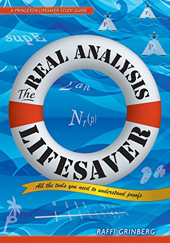 9780691172934: The Real Analysis Lifesaver: All the Tools You Need to Understand Proofs (Princeton Lifesaver Study Guides)