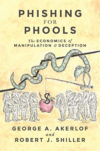 9780691173023: Phishing for Phools: The Economics of Manipulation and Deception