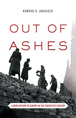 9780691173078: Out of Ashes: A New History of Europe in the Twentieth Century