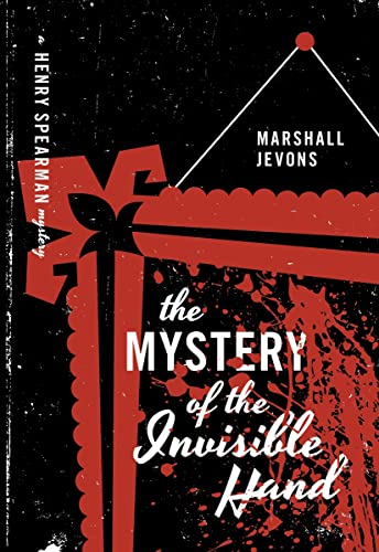 9780691173085: The Mystery of the Invisible Hand: A Henry Spearman Mystery