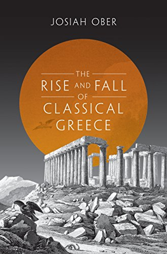 9780691173146: The Rise and Fall of Classical Greece