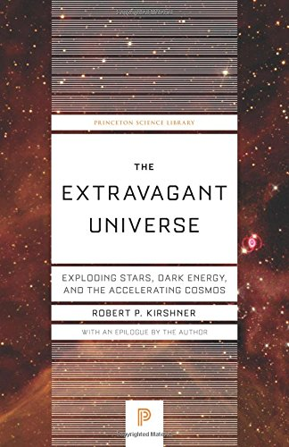 9780691173184: The Extravagant Universe: Exploding Stars, Dark Energy, and the Accelerating Cosmos (Princeton Science Library)