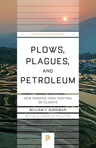 9780691173214: Plows, Plagues, and Petroleum: How Humans Took Control of Climate (Princeton Science Library)