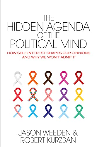 9780691173245: The Hidden Agenda of the Political Mind: How Self-Interest Shapes Our Opinions and Why We Won't Admit It