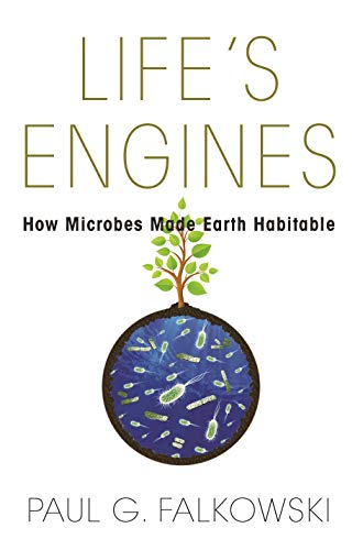 9780691173351: Life's Engines: How Microbes Made Earth Habitable (Science Essentials)