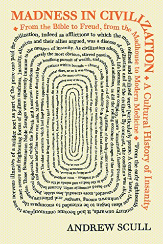 9780691173443: Madness in Civilization: A Cultural History of Insanity, from the Bible to Freud, from the Madhouse to Modern Medicine