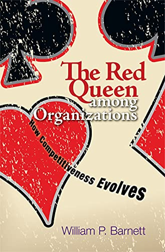 9780691173689: The Red Queen among Organizations: How Competitiveness Evolves