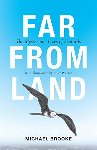 Far from Land: The Mysterious Lives of Seabirds: Brooke, Michael