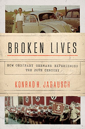 9780691174587: Broken Lives: How Ordinary Germans Experienced the 20th Century