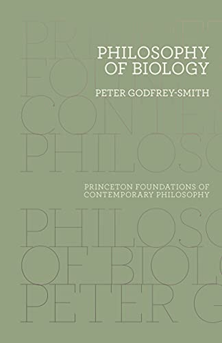 9780691174679: Philosophy of Biology (Princeton Foundations of Contemporary Philosophy)