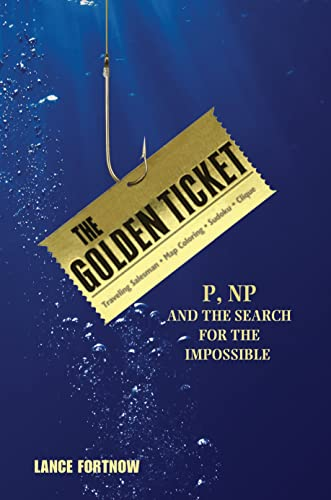 9780691175782: The Golden Ticket: P, NP, and the Search for the Impossible