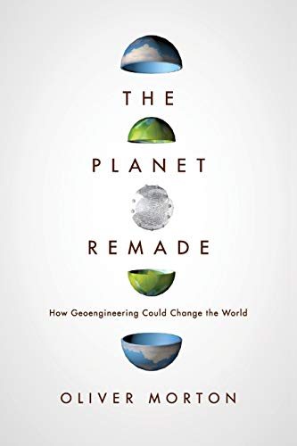 9780691175904: Planet Remade: How Geoengineering Could Change the World
