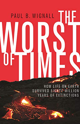 9780691176024: The Worst of Times: How Life on Earth Survived Eighty Million Years of Extinctions
